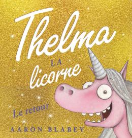 Thelma la licorne : Le retour
