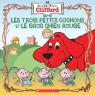 Les contes de Clifford : Les trois petits cochons et le gros chien rouge