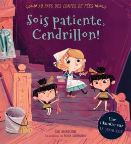 Au pays des contes de fées: Sois patiente, Cendrillon!
