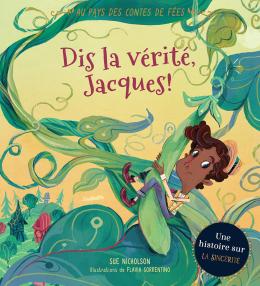 Au pays des contes de fées: Dis la vérité, Jacques!