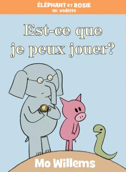 Éléphant et Rosie : Est-ce que je peux jouer?