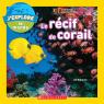 National Geographic Kids : J'explore le monde : Le récif de corail