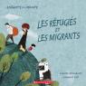 Enfants du monde: Les réfugiés et les migrants
