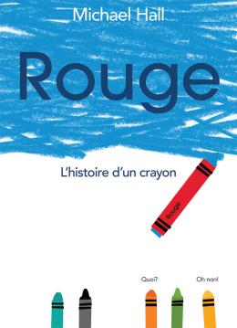Rouge : L'histoire d'un crayon