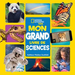 National Geographic Kids : Mon grand livre de sciences