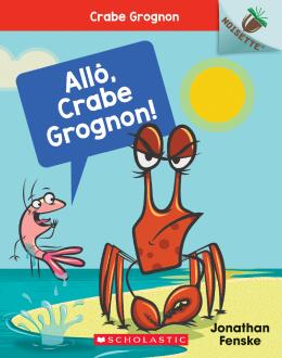 Noisette : Crabe grognon : N° 1 - Allô, Crabe Grognon!