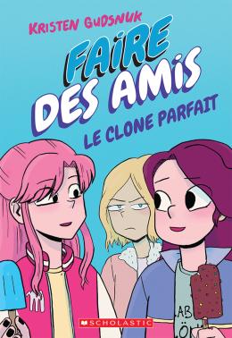 Faire des amis : Le clone parfait