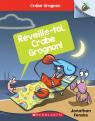 Crabe Grognon : N° 3 - Réveille-toi, Crabe Grognon!