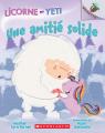 Noisette : Licorne et Yeti : N° 3 - Une amitié solide