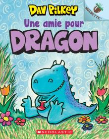 Noisette : Dragon : N° 1 - Une amie pour Dragon