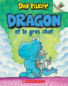 Noisette : Dragon : N° 2 - Dragon et le gros chat