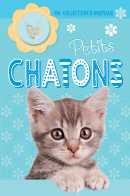 Ma collection d'animaux : Petits chatons