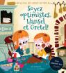 Au pays des contes de fées : Soyez optimistes, Hansel et Gretel!