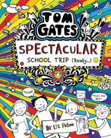 Tom Gates: Spectacular School Trip