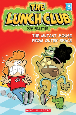 The Mutant Mouse from Outer Space (The Lunch Club #3)