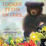 Lorsque j'étais un ours…