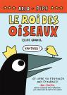 Arlo et Pips : Le roi des oiseaux