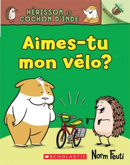 Noisette : Hérisson et Cochon d'Inde : N°1 - Aimes-tu mon vélo?