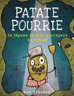 Patate Pourrie : Le légume le plus courageux du monde!