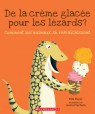De la crème glacée pour les lézards?
