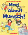 Mad About Munsch: A Robert Munsch Collection (Combined volume)