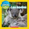 National Geographic Kids : J'explore le monde :Les koalas