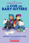 Le Club des Baby-Sitters : No 9 - Claudia et sa nouvelle amie