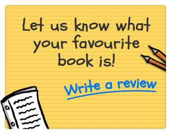 Let us know what your favourite book is. Write a review!
